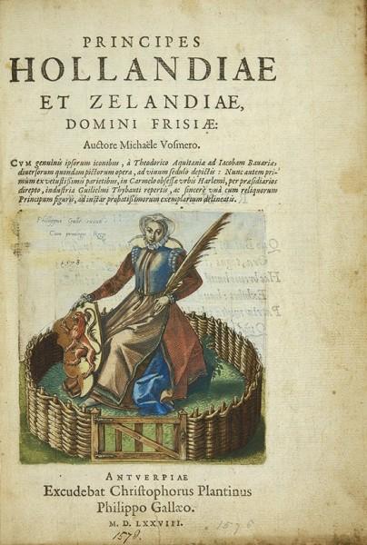 Восмеер, Михель. Графы Голландии и Зеландии, правители Фризии [Vosmero, M. Principes Hollandiae et Zelandiae, domini Frisiae…] Антверпен, 1578.