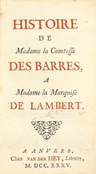 [Первое издание] Шуази, аббат. История графини де Барр. [Histoire de Madame la Comtesse des Barres, a Madame la Marquise de Lambert. На франц. яз.]. Антверпен: Chez Van der Hey, 1735.