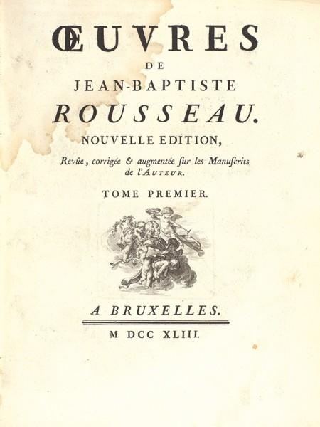 Сочинения Жана-Батиста Руссо. [Oeuvres de Jean-Baptiste Rousseau]. Т. 1-3. Брюссель, 1743.