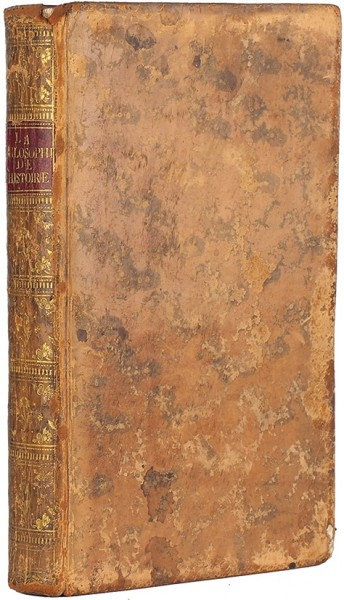 [Прижизненное издание Вольтера (1694-1778)]. Вольтер, Ф.-М., Рей, М.-М., Бергье, Ж.-Ж. Философия истории / написано покойным аббатом Базаном. [Voltaire, F.-M., Rey, M.-M., Bergier, J.-G. La philosophies de l'histoire / par feu l'Abbe Bazin. На фр. яз.]. Женева: Aux depens de l'auteur, 1765.