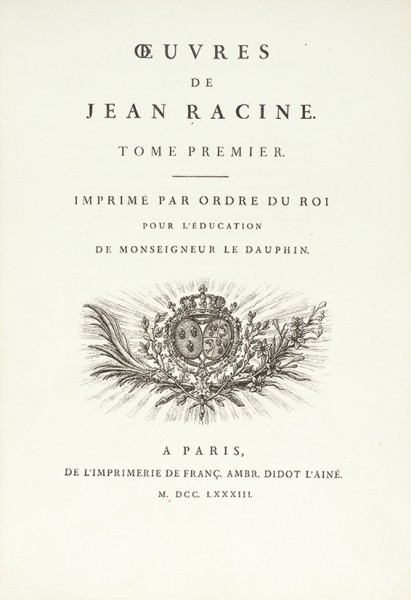 Расин, Ж. Сочинения Жана Расина. [Racine, J. Oeuvres de Jean Racine. На франц. яз.]. В 3 т. Т. 1-3. Париж: impr. de F.-A. Didot l'aine, 1783.